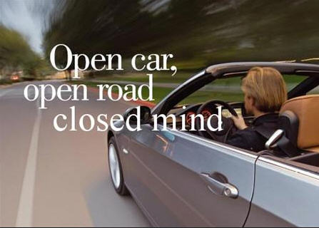 open car open rooad closed mind