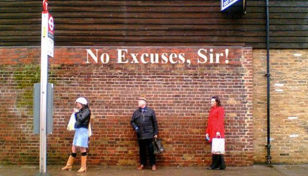 no excuses sir